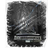 Carry On My Wayward Son ~ Supernatural Poster