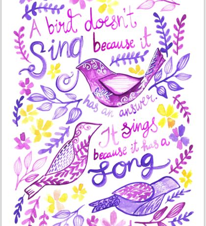 """Illustrated Inspirational Quote """"A bird doesn't sing because it has an answer"""" Sticker"""