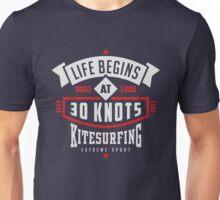 Life begins at 30 knots kitesurfing Unisex T-Shirt