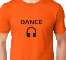 DANCE! Unisex T-Shirt