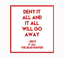 deny it all Unisex T-Shirt