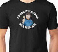 He's Wed, Jim. Unisex T-Shirt