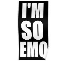 I'M SO EMO Design  Poster