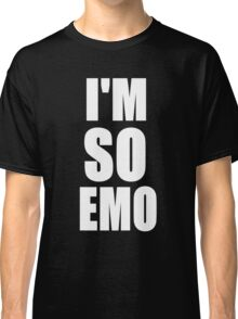 I'M SO EMO Design  Classic T-Shirt