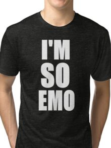 I'M SO EMO Design  Tri-blend T-Shirt