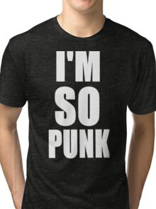 I'M SO PUNK Design Tri-blend T-Shirt
