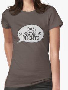 DAS MACH NICHTS! Womens Fitted T-Shirt