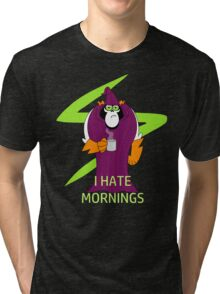 Lord Hater hates mornings Tri-blend T-Shirt