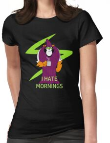Lord Hater hates mornings Womens Fitted T-Shirt