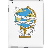 Stop the World Globe iPad Case/Skin