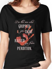 Supernatural - I'm the One Who Gripped You Tight Women's Relaxed Fit T-Shirt