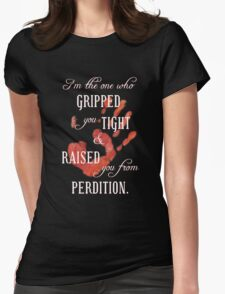 Supernatural - I'm the One Who Gripped You Tight Womens Fitted T-Shirt