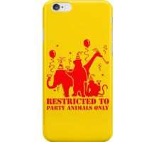 Restricted to party animal only iPhone Case/Skin