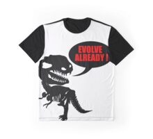 Evolve already Graphic T-Shirt