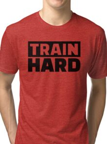 Train Hard Quote Motivation Tri-blend T-Shirt