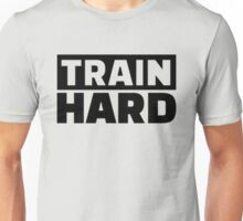 Train Hard Quote Motivation Unisex T-Shirt