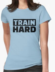 Train Hard Quote Motivation Womens Fitted T-Shirt