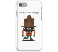 Because i'm happy iPhone Case/Skin