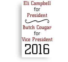Vote For Eli & Butch - Unofficial Advertising Canvas Print