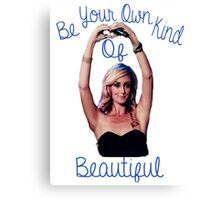 New BE YOUR OWN KIND OF BEAUTIFUL Canvas Print