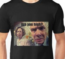 are u high ? Unisex T-Shirt