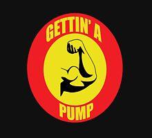 Gettin' A Pump Unisex T-Shirt