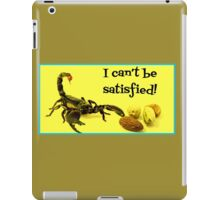 I Can't Be Satisfied! iPad Case/Skin