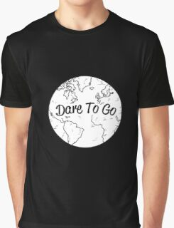 Dare to Go Graphic T-Shirt