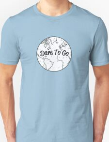 Dare to Go T-Shirt