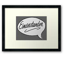 EINVERSTANDEN Framed Print