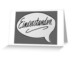 EINVERSTANDEN Greeting Card
