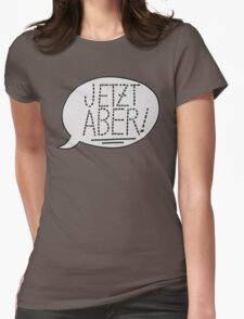JETZT ABER Womens Fitted T-Shirt