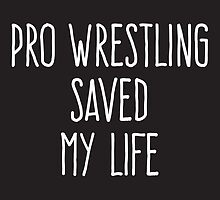 Pro Wrestling Saved My Life by Kate Foray