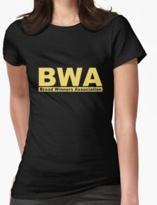 BWA Bread Winners Association  Womens Fitted T-Shirt