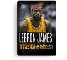 Lebron James - The Greatest Canvas Print