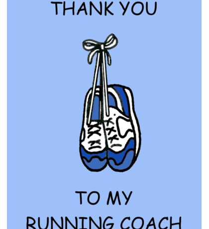 Thank you to male running coach. Sticker