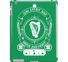 ST PATRIC DAY : ( UN ) LUCKY DAY FOR DRINK & FIGHT iPad Case/Skin