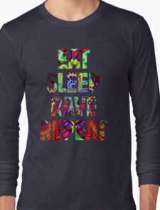 Eat Sleep Rave Repeat Long Sleeve T-Shirt