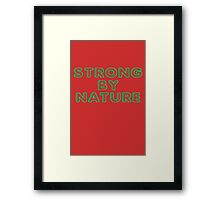 Strong by Nature funny nerd geek geeky Framed Print