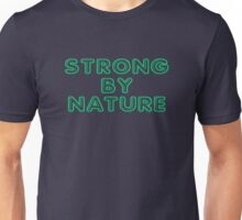 Strong by Nature funny nerd geek geeky Unisex T-Shirt
