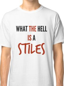 teen wolf - what the hell is a stiles? Classic T-Shirt
