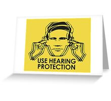 Use Hearing Protection (Factory)  Greeting Card