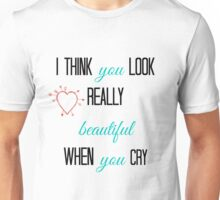 teen wolf - i think you look really beautiful when you cry Unisex T-Shirt
