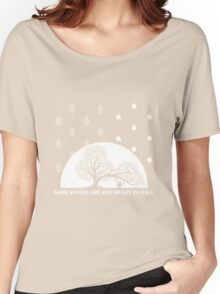 Some apples are not meant to fall  Women's Relaxed Fit T-Shirt