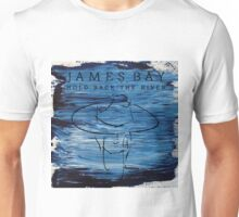 james bay hold back the river Unisex T-Shirt