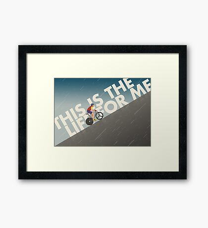 This is the Life for Me Framed Print