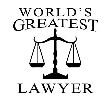 World's Greatest Lawyer Photographic Print