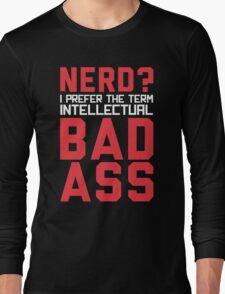 Nerd? Long Sleeve T-Shirt