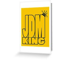 JDM KING Greeting Card