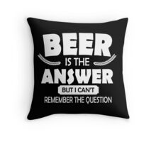 Beer is the answer, but I can't remember the question Throw Pillow